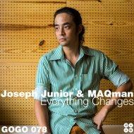 Joseph Junior & MAQman - Everything Changes  (MAQman Main Mix)