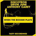 Discotron, Urvin June, Anthony Carey - When The Boogie Plays (Soul Power Remix)