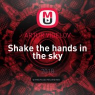ARTUR VIDELOV - Shake the hands in the sky (original mix)