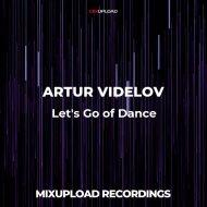ARTUR VIDELOV - Facking Noize Of Dance (original mix)