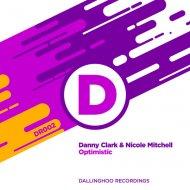 Danny Clark & Nicole Mitchell - Optimistic (Vocal Mix)