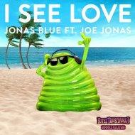 Jonas Blue Ft. Joe Jonas - I See Love (Extended Mix)