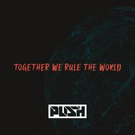 Push - Together We Rule The World  (Club Vocal Mix)