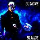 BLAQUE - Go Move (Original Mix)
