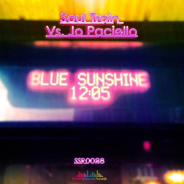 Soul Train vs Jo Paciello - Blue Sunshine 12:05 (Original Mix)