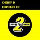 Cheeky D - Epiphany (Original Mix)