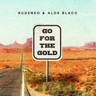 Rudenko & Aloe Blacc - Go For The Gold (Original Mix)