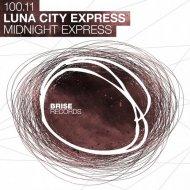 Luna City Express - Midnight Express (Original Mix)