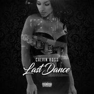 Calvin Ross - Last Dance (Original Mix)