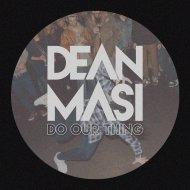 Dean Masi - Do Our Thing (Original Mix)
