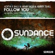 Aditya K Balu & Henry Moe & Amber Traill - Follow You (Gayax Remix)