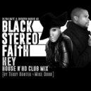 Black Stereo Faith, Terry Hunter, Mike Dunn - Hey (House N\' HD Club Mix)