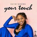 Kathy Brown - Your Touch  (Soulbridge Classic Mix)