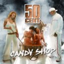50 Cent  - Candy Shop  (Synthony Remix)