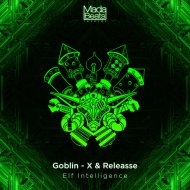 Goblin - X & Releasse - Elf Intelligence  (Original Mix)