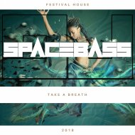 SPACEBASSDJ - Take A Breath (Original)
