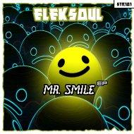 Eleksoul - Mr. Smile (Original Mix)