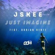 Jskee & Darian Renee - Just Imagine (feat. Darian Renee) (Original Mix)