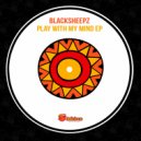 BlackSheepz - Play With My Mind (Original Mix)
