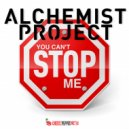 ALCHEMIST PROJECT - You Can\'t Stop Me (Radio Edit)