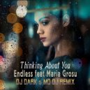 Endless & Maria Grosu - Thinking About You (Dj Dark & MD Dj Remix Extended)