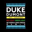 Duke Dumont feat. Shaun Ross  - Red Light Green Light  (No Hopes & Max Freeze Remix)