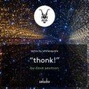 Dave Seaman - Thonk!  (Whitesquare Remix)