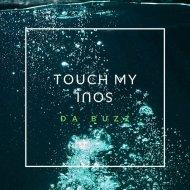 Da Buzz - Touch My Soul (Original Mix)
