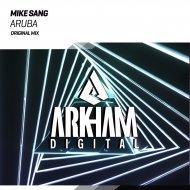 Mike Sang - Aruba  (Original Mix)