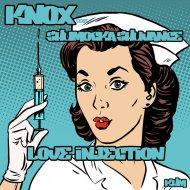 Knox feat. Shumocka Shuvance - Love Injection  (Original Mix)