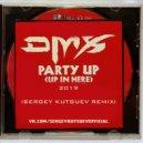 DMX  - Party Up  (Sergey Kutsuev Remix)