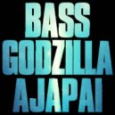Ajapai - Bass Godzilla 2019 (Original Mix)