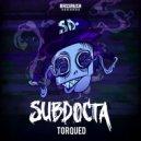 SubDocta - Torqued (Original Mix)