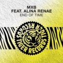 MXB feat. Alina Renae - End Of Time  (Original Mix)