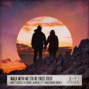 Matt Caseli & David Jimenez feat. Nanchang Nancy - Walk with Me (To Be Free)  (Caseli\'s Deck Duty Edit)