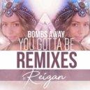 Bombs Away Ft. Reigan - You Gotta Be (GOLDFRSH Extended Remix)