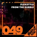 Fluxstyle - From the Rubble  (Extended Mix)
