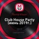 Roma Vilson - Club House Party (июнь 2019г.)