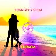 TRANCESYSTEM - Eurasia (Original Mix)