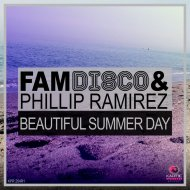 FAM Disco & Phillip Ramirez - Beautiful Summer Day  (Straight Club Mix)