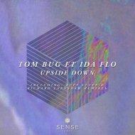 Tom Bug feat. Ida Flo - Upside Down (Ruff Stuff Remix)