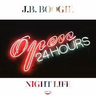 J.B. Boogie - Nightlife (Original Mix)