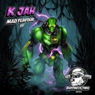 K Jah - Mad Flavour (Original Mix)
