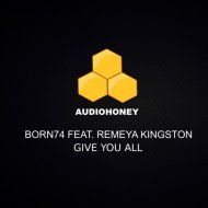 Born 74 feat. Remeya Kingston - Give You All (Rob Hayes Remix)