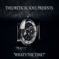 Theoretical Soul - What\'s The Time?  (Original Mix)