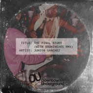 Junior Sanchez - The Final Story  (Brokenears Remix)