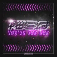 Mikey B - You\'re the One (Original Mix)