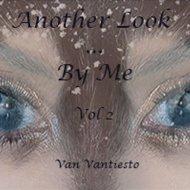 Van Vantiesto present .. - Another Look ... by Me  (Part 02)