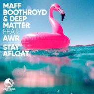 Deep Matter, Maff Boothroyd, AWR   - Stay Afloat (Extended Mix)