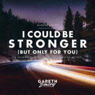 Gareth Emery - I Could be Stronger (But Only For You) (Original Mix)